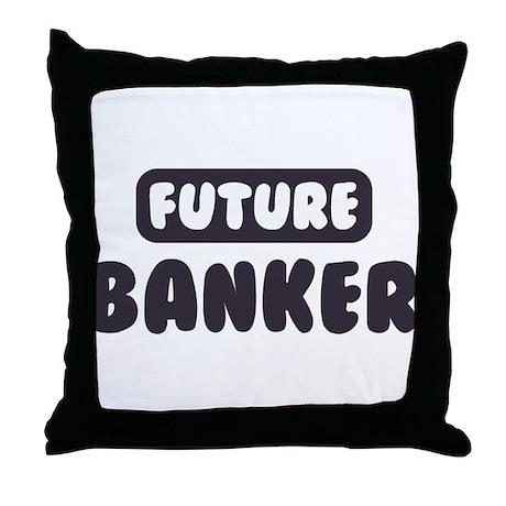 Future Banker Throw Pillow