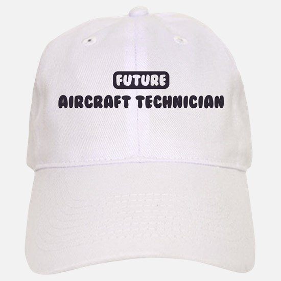 Future Aircraft Technician Baseball Baseball Cap
