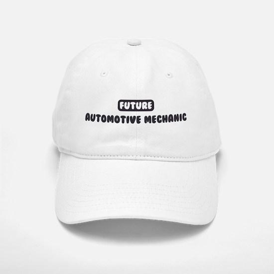 Future Automotive Mechanic Baseball Baseball Cap