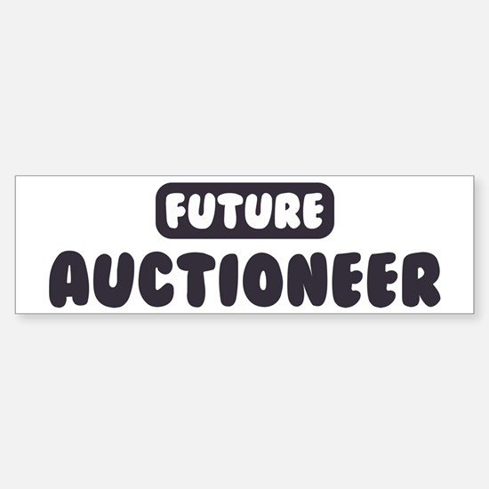 Future Auctioneer Bumper Bumper Bumper Sticker