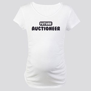 Future Auctioneer Maternity T-Shirt