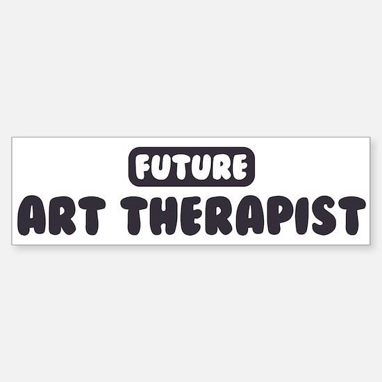 Future Art Therapist Bumper Bumper Bumper Sticker
