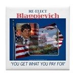 Re-Elect Blagojevich Tile Coaster