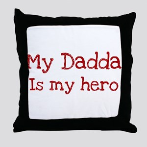 Dadda is my hero Throw Pillow