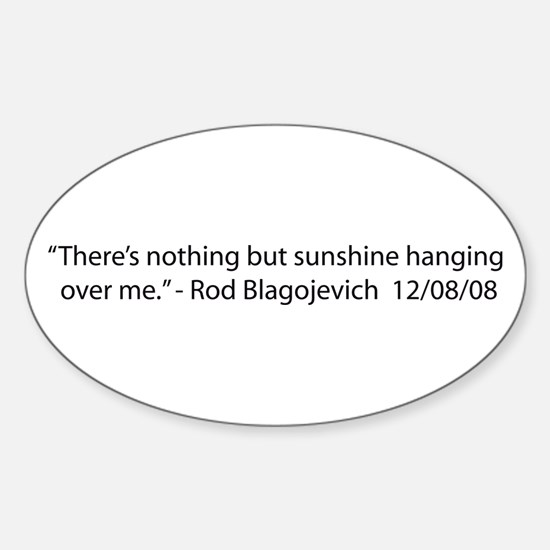There's Nothing But Sunshine Hanging Over Me Stick
