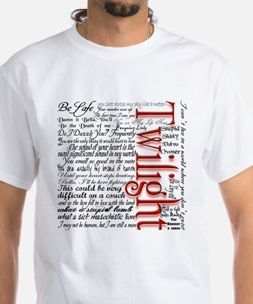 Movie Twilight Quotes Gifts White T-Shirt