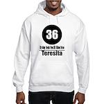 36 Teresita (Classic) Hooded Sweatshirt
