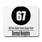 67 Bernal Heights Mousepad