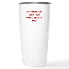 Ancestors Didn't Eat Wheat Stainless Steel Travel