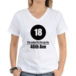 18 46th Ave (Classic) Women's V-Neck T-Shirt