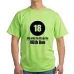 18 46th Ave (Classic) Green T-Shirt
