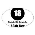 18 46th Ave (Classic) Oval Sticker