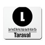 L Taraval (Classic) Mousepad