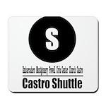 S Castro Shuttle (Classic) Mousepad