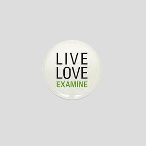 Live Love Examine Mini Button