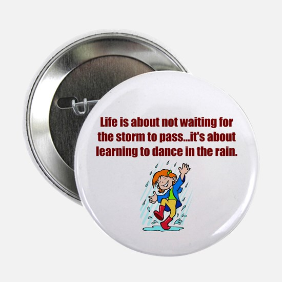 "Dance in the Rain 2.25"" Button (10 pack)"