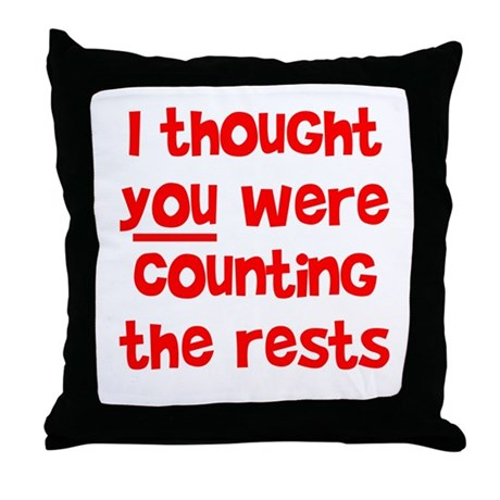 who's counting the rests? Throw Pillow