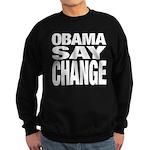 Obama Say Change Sweatshirt (dark)