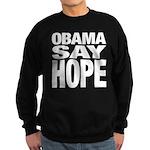 Obama Say Hope Sweatshirt (dark)