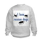 I Love Rescue Dogs Kids Sweatshirt