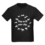 Play With Your Dog 3 Kids Dark T-Shirt