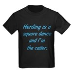 Herding Is A Dance Kids Dark T-Shirt