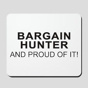 Proud Bargain Hunter Mousepad
