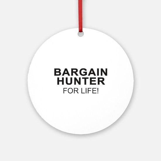 Bargain Hunter For Life Ornament (Round)