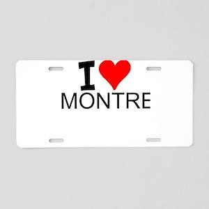 I Love Montreal Aluminum License Plate