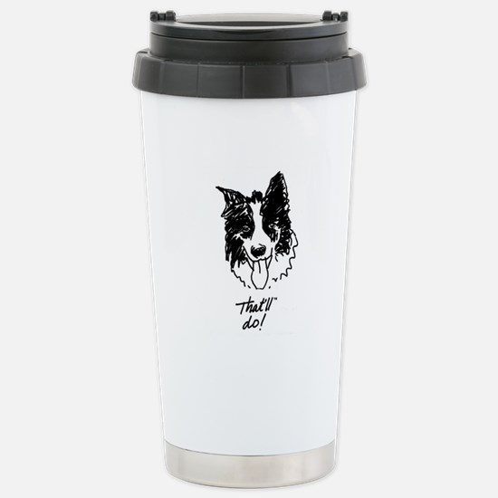 That'll do! Stainless Steel Travel Mug