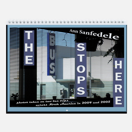 The Bus Stops Here Wall Calendar