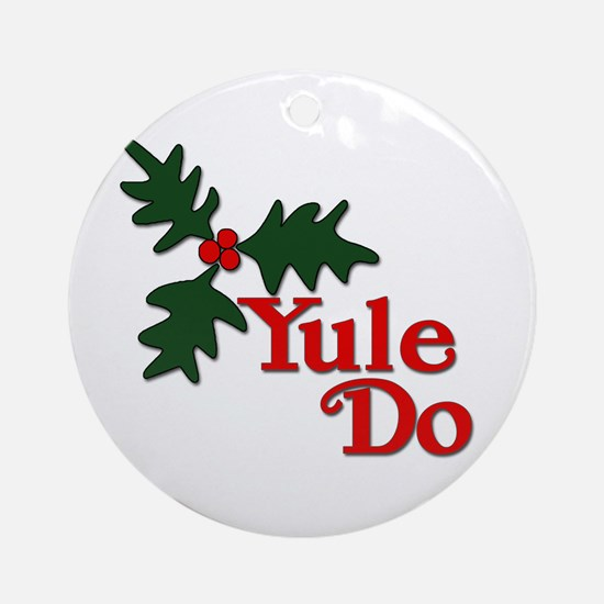 Yule Do Ornament (Round)