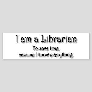 I am a Librarian Bumper Sticker