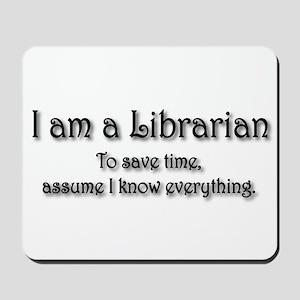 I am a Librarian Mousepad