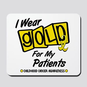 I Wear Gold For My Patients 8 Mousepad