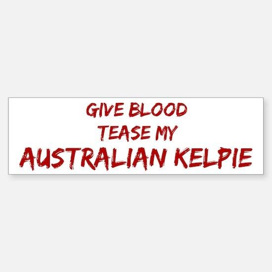 Tease aAustralian Kelpie Bumper Bumper Bumper Sticker