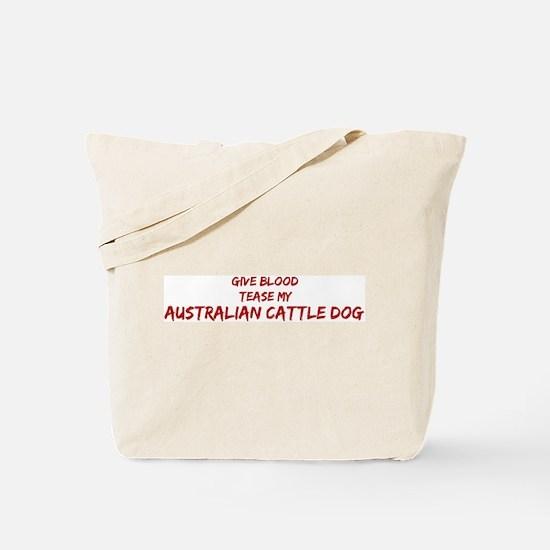 Tease aAustralian Cattle Dog Tote Bag
