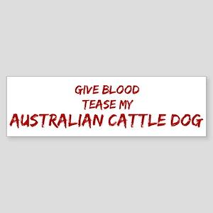 Tease aAustralian Cattle Dog Bumper Sticker