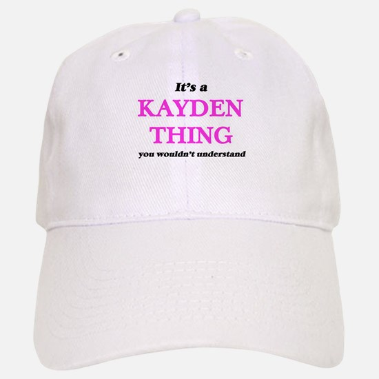 It's a Kayden thing, you wouldn't unde Baseball Baseball Cap