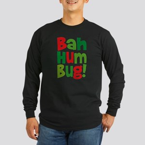 Bah Humbug Long Sleeve Dark T-Shirt