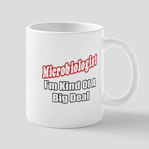 """Microbiologist..Big Deal"" Mug"