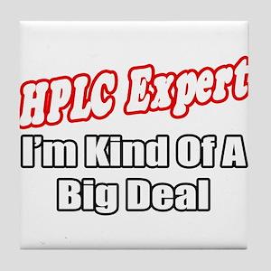 """HPLC Expert..Big Deal"" Tile Coaster"