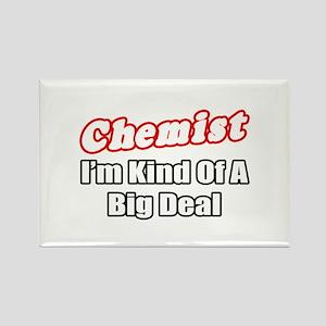 """""""Chemist..Big Deal"""" Rectangle Magnet"""