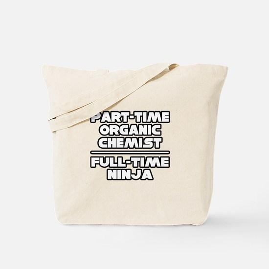 """""""Organic Chemist..Ninja"""" Tote Bag"""