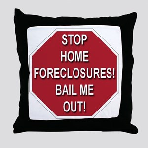 Stop Home Foreclosures! Throw Pillow