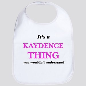 It's a Kaydence thing, you wouldn&#39 Baby Bib