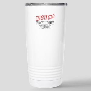 """HPLC Expert..Big Deal"" Stainless Steel Travel Mug"