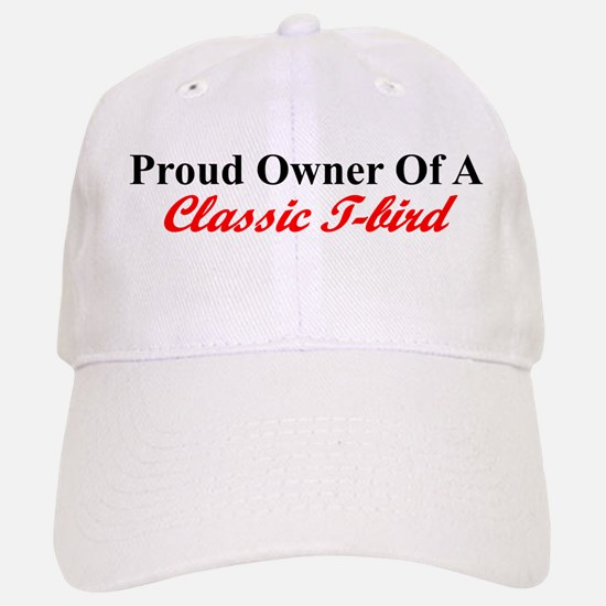 """Proud of My Classic T-Bird"" Baseball Baseball Cap"