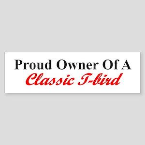 """Proud of My Classic T-Bird"" Bumper Sticker"