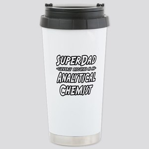 """SuperDad Analytical Chemist"" Stainless"
